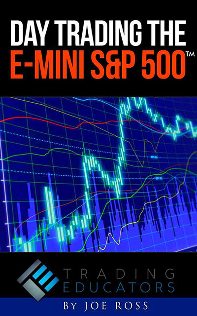 Joe Ross teaches you day trading strategy and futures trading strategies for E-Mini S&P 500 trading with E-Mini S&P 500 eBook